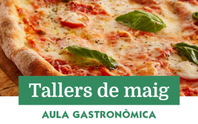 Tallers de maig a l'Aula Gastronòmica